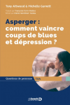 Asperger : comment vaincre coups de blues et dépression?