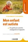 Mon enfant est autiste: un guide pour parents, enseignants et soignants