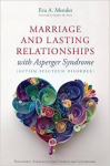 Marriage and lasting relationships with Asperger's Syndomr (Autism Spectrum Disorder): Successful strategies for couples or counselors
